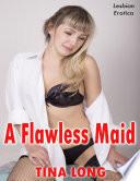 A Flawless Maid  Lesbian Erotica