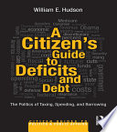 A Citizen s Guide to Deficits and Debt