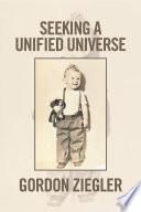 Seeking a Unified Universe