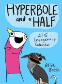 Hyperbole And A Half 2015 Engagement Calendar : ...