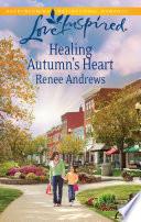 Healing Autumn s Heart