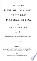The Unions And Parish Officers Year Book Afterw The Union Parish And Board Of Health Officers Pocket Almanac And Guide Afterw The Local Government Officers Almanac And Guide Afterw The Local Government Directory Almanac And Guide