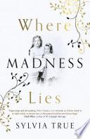 Where Madness Lies Book PDF