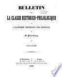 Bulletin de la classe historico-philologique de l'Académie impériale des sciences de St.-Pétersbourg