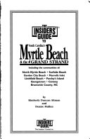 The Insiders  Guide to Myrtle Beach and the Grand Strand Book PDF