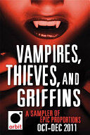 Vampires, Thieves, And Griffins (An Orbit Sampler) : and your soon to be favorite-- orbit authors....