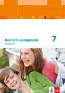 deutsch kompetent  Arbeitsheft mit L  sungen 7  Klasse  Ausgabe f  r Baden W  rttemberg