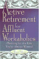 Active Retirement For Affluent Workaholics