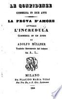 La prova d'amore ovvero l'incredula. Commedia-in 1 atto tradotta liberamente dal tedesco da A. L.