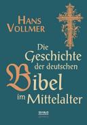 Geschichte der deutschen Bibel im Mittelalter