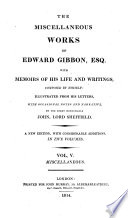 The Miscellaneous Works of Edward Gibbon  Esq