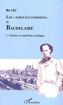 Les  Tableaux parisiens  de Baudelaire  Gen  se et exp  rience po  tique