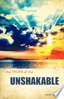 The Truth of the Unshakable