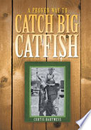 A Proven Way to Catch Big Catfish