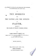 An Attempt to explain and establish the doctrine of Justification by Faith only  in ten sermons upon the nature and effects of Faith  etc