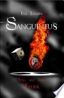 Sanguineus - Band IV: Spiel mit dem Feuer