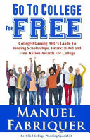 Go To College For Free College Planning Abc S Guide To Finding Scholarships Financial Aid And Free Tuition Awards For College