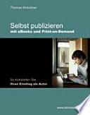 Selbst publizieren mit eBooks und Print on Demand