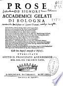 Prose de  Signori Accademici Gelati di Bologna distinte ne  seguenti trattati