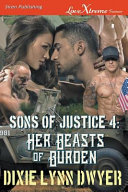 Sons of Justice 4: Her Beast of Burden (Siren Publishing Lovextreme Forever)