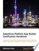 Salesforce Platform App Builder Certification Handbook
