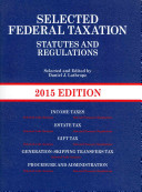 Selected Federal Taxation Statutes and Regulations  2015   the Income Tax Map  2015