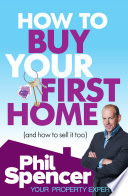How to Buy Your First Home  And How to Sell it Too