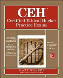 CEH Certified Ethical Hacker Practice Exams