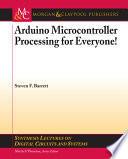 Arduino Microcontroller Processing for Everyone