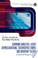 Harmonic Analysis  Group Representations  Automorphic Forms  and Invariant Theory