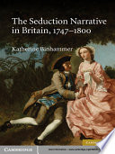 The Seduction Narrative in Britain  1747   1800