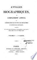 Annuaire nécrologique ou Supplément annuel et continuation de toutes les biographies ou dictionnaires historiques