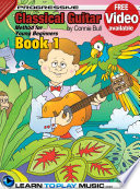 Classical Guitar Lessons for Kids - Book 1 How to Play Classical Guitar for Kids (Free Video Available)