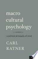 Macro Cultural Psychology