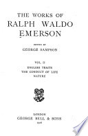 The Works of Ralph Waldo Emerson      English traits  Conduct of life  Nature