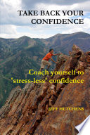 Take Back your Confidence  coach yourself to  stress less  confidence
