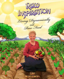 Raw Inspiration : stories of healing through raw foods, tips for...