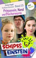 Schloss Einstein   Band 23  Prinzessin  Nerd und B  cherwurm