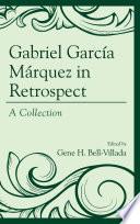 Gabriel Garc  a M  rquez in Retrospect