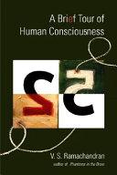 A Brief Tour Of Human Consciousness