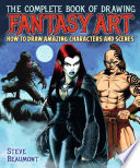 The Complete Book Of Drawing Fantasy Art