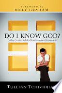 Do I Know God