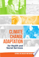 Climate Change Adaptation For Health And Social Services : from the health and community...