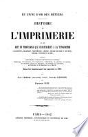 Le livre d or des metiers  Histoire de l imprimerie et des arts et professions qui se rattachent a la typographie