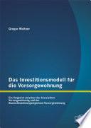 Das Investitionsmodell für die Vorsorgewohnung: Ein Vergleich zwischen der klassischen Vorsorgewohnung und der Baurechtswohnungseigentum-Vorsorgewohnung