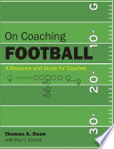 On Coaching Football : intended for coaches and aspiring coaches at any...