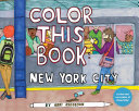 Color This Book: New York City : jacobson! featuring over 30 illustrations by artist and...