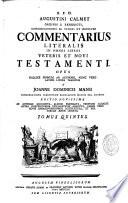 Commentarius Literalis in Omnes Libros Veteris Testamenti  Aug  Calmet  Latinis Literis Traditus Jo  Dominico Mansi