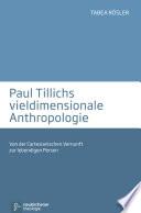 Paul Tillichs vieldimensionale Anthropologie