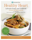Cleveland Clinic Healthy Heart Lifestyle Guide and Cookbook